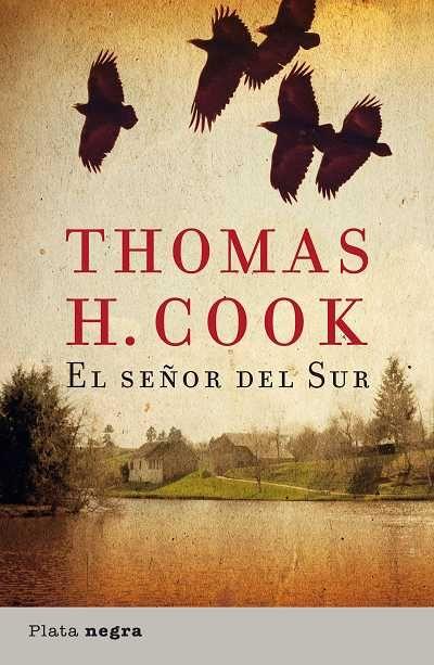 El señor del Sur // Thomas H. Cook // Plata Negra (Ediciones Urano)