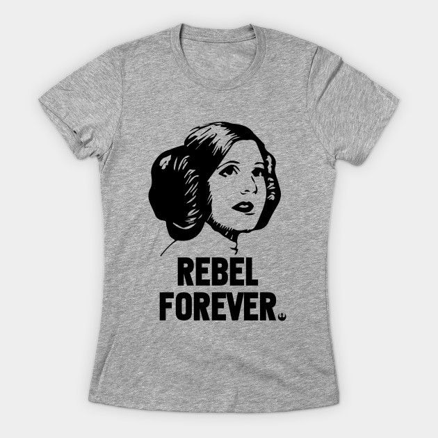 Women's Star Wars Princess Leia Rebel Forever t-shirt available at TeePublic ⭐️ Star Wars fashion ⭐️ Geek Fashion ⭐️ Star Wars Style ⭐️ Geek Chic ⭐️