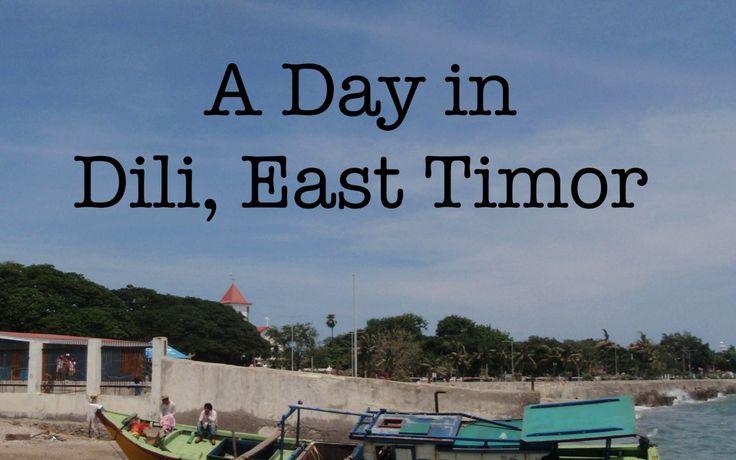 A Day in Dili, East Timor (Timor-Leste)