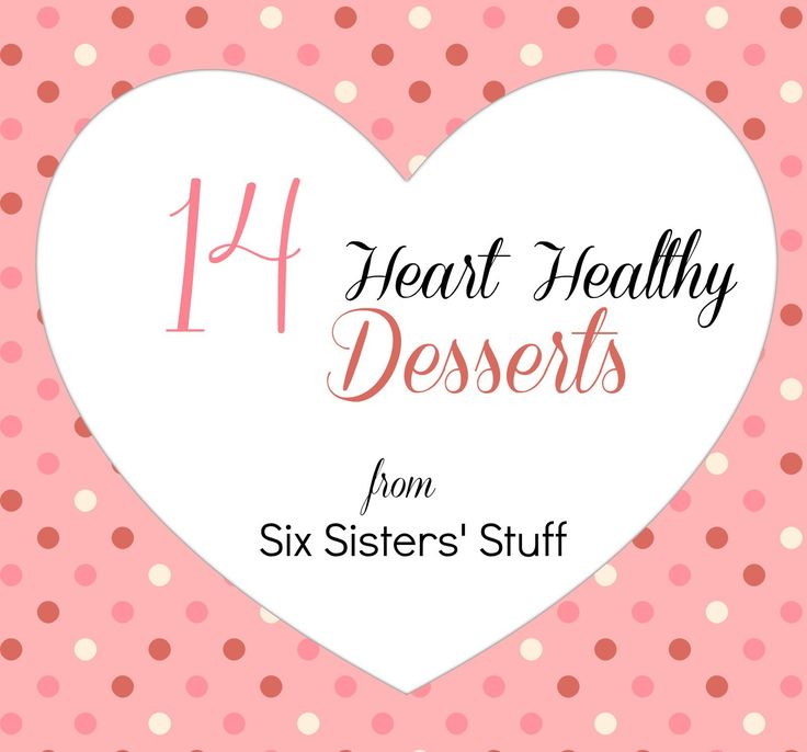 14 Heart Healthy Desserts from SixSistersStuff