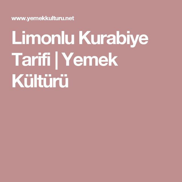 Limonlu Kurabiye Tarifi | Yemek Kültürü