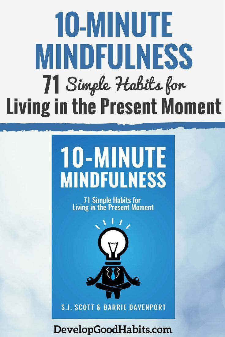 """Mindfulness book review - 10 Minute Mindfulness - 71 simple habits for living in the present moment - Do you feel overwhelmed by the fast pace of life?  Do you feel stressed? Anxious? Feel untethered from your true values, needs and desires?  If you answered """"Yes"""" to any of these questions, you may really need a bit of mindfulness: a chance to slow down, get your true bearings and learn to live in the present."""