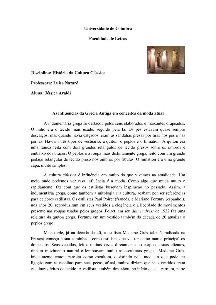 Universidade de Coimbra Faculdade de Letras Disciplina: História da Cultura Clássica Professora: Luísa Nazaré Aluna: Jéssica Araldi As influências da Grécia Antiga…