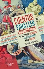 #Libros Cuentos para leer los sábados - Elegidos por J. L. #Borges y U. Petit de Murat para Crítica  https://goo.gl/rYPftS