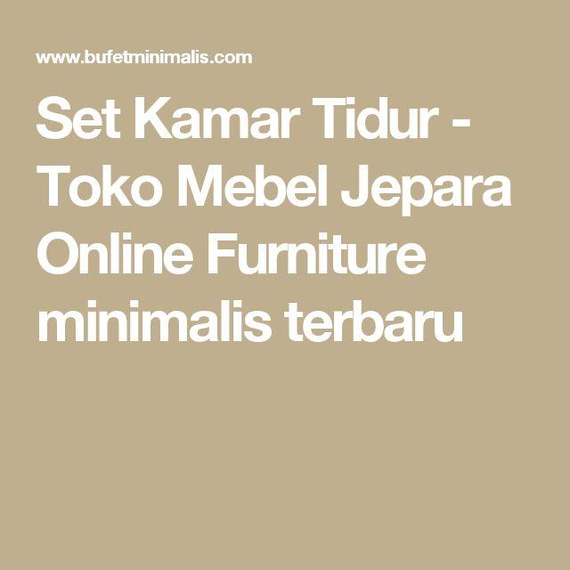 Set Kamar Tidur - Toko Mebel Jepara Online Furniture minimalis terbaru