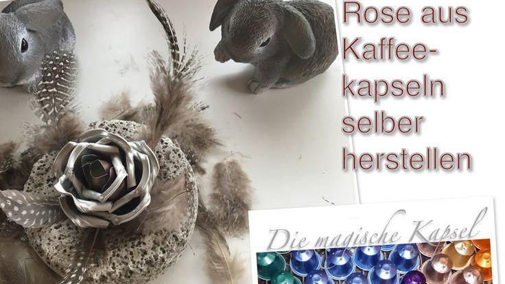 DIY ROSE aus Kapseln - Deko Anleitung - die magische (Kaffee-) Kapsel