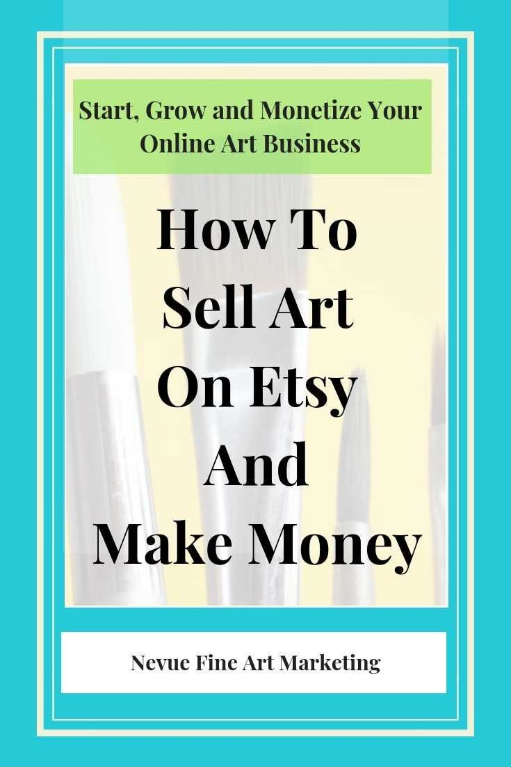 How To Sell Art On Etsy And Make Money Selling Art Online Selling Art Things To Sell