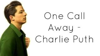 Charlie Puth - One Call Away (Lyrics) - YouTube