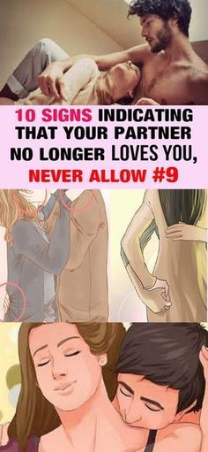 10 Signs Indicating that Your Partner no Longer Loves You 10 Signs Indicating that Your Partner no Longer Loves You #10SignsIndicatingThatYourPartnerNoLongerLovesYou