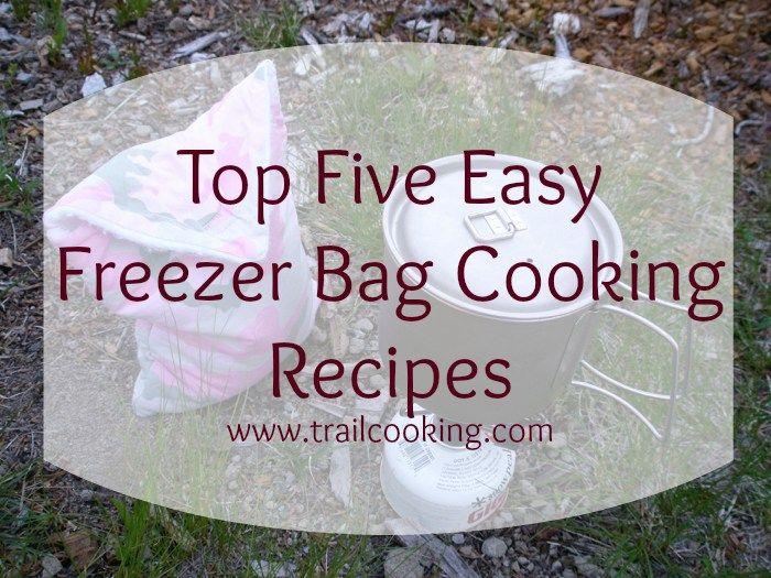 Top Five Easy Freezer Bag Cooking Recipes