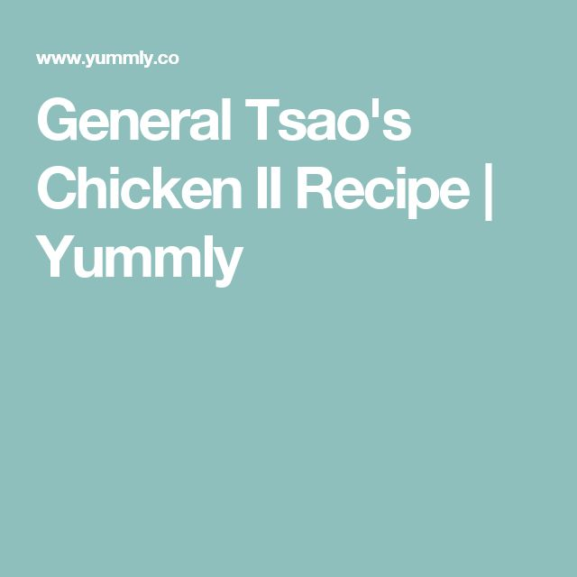 General Tsao's Chicken II Recipe   Yummly
