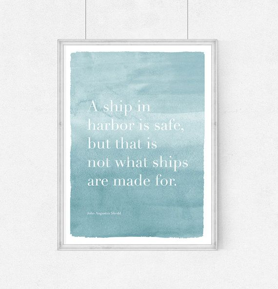 Poster quote A ship in harbor is safe but that by WeJustLikePrints