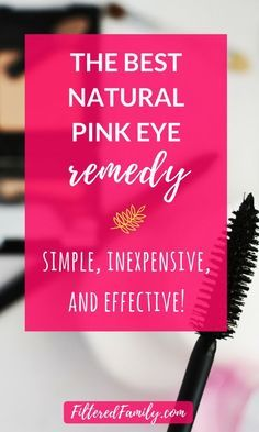 Natural Remedy for Pink Eye   Check out the best natural remedy for Pink eye in this post. I've used it and it works! It's simple, inexpensive, and works really well! -- via http://FilteredFamily.com