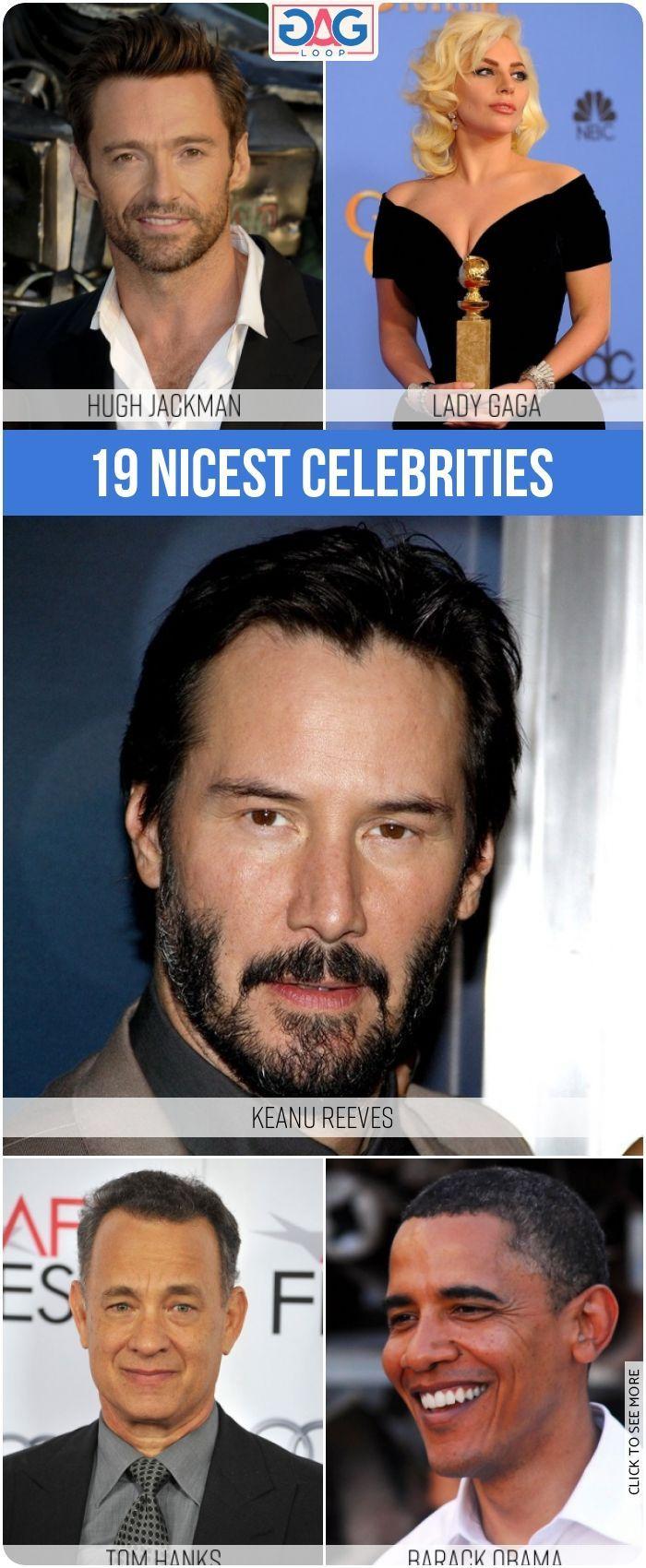 19 Nicest Celebrities In Hollywood Nice Celebrities Gagloop Hugh Jackman Lady Gaga Keanu Reeves Celebrities Jackman Keanu Reeves