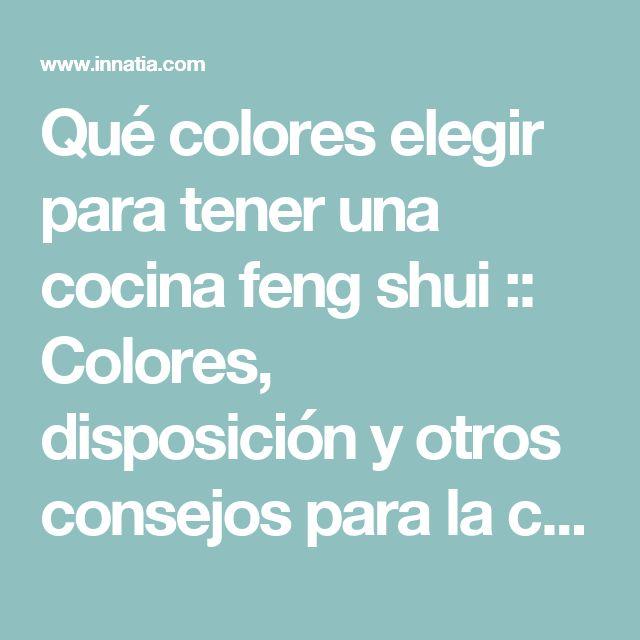 Qué colores elegir para tener una cocina feng shui :: Colores, disposición y otros consejos para la cocina