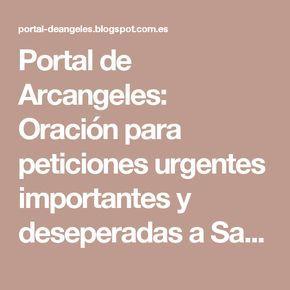 Portal de Arcangeles: Oración para peticiones urgentes importantes y deseperadas a San Rafael Arcángel