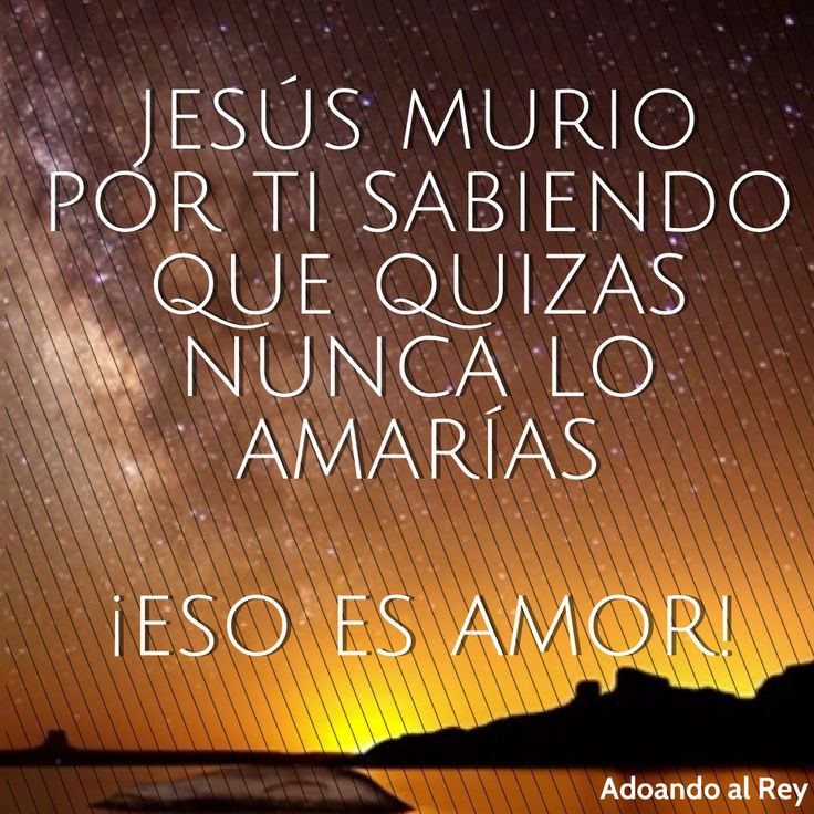 #Jesus murió por ti sabiendo que quizás nunca los amarías. ¡Eso es #Amor! #AdorandoalRey