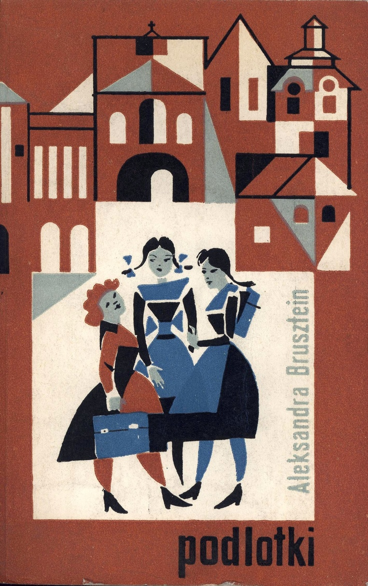 """""""Podlotki"""" Aleksandra Brusztein Translated by Wanda Grodzieńska Illustrated by Leonia Janicka Cover by Wiktor Górka Published by Wydawnictwo Iskry 1960"""