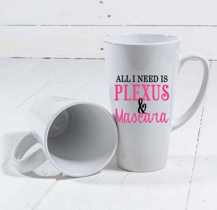All I Need is Plexus & Mascara 16 oz Latte Coffee Mug