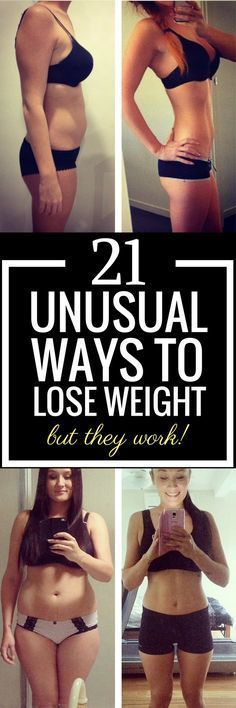 21 highly unusual ways to lose weight - but hey, they work! So, give them a try.