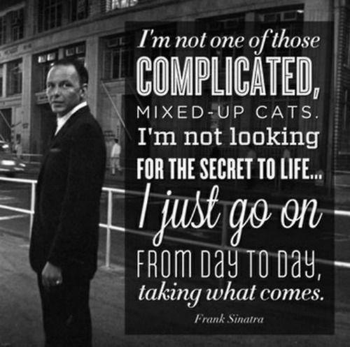 Sinatra Quotes: Frank Sinatra - No Complications Please