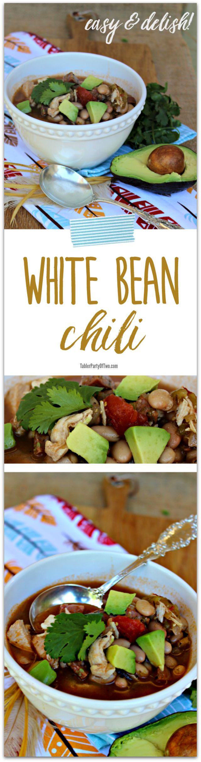 Easy and Delish White Bean Chili. Full of flavor and perfect for cold winter nights! TablerPartyofTwo.com