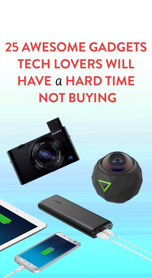 25 Awesome Gadgets Tech Lovers Will Have a Hard Time Not Buying