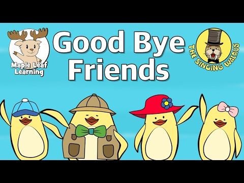 Kids songs and stories: Good Bye Friends | Good Bye Song for Kids | Maple Leaf Learning and The Singing Walrus