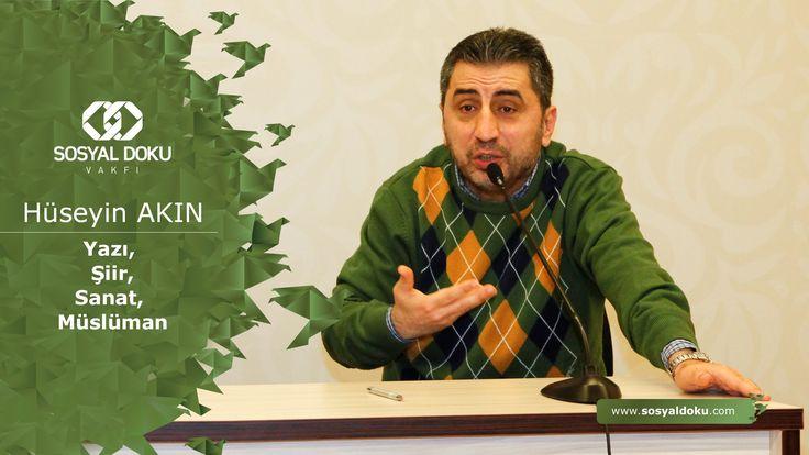 58) Hüseyin Akın - Yazı, Şiir, Sanat, Müslüman - Karakter Eğitimi