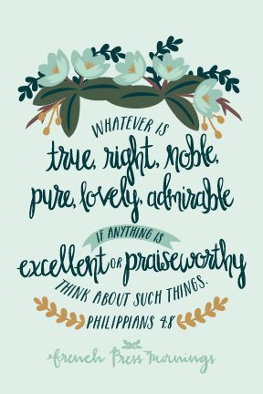 """whatever is true, whatever is noble, whatever is right, whatever is pure, whatever is lovely, whatever is admirable—if anything is excellent or praiseworthy—think about such things.""Get this print in my shop!Read the story behind Encouraging Wednesdays.My hope is that you…"