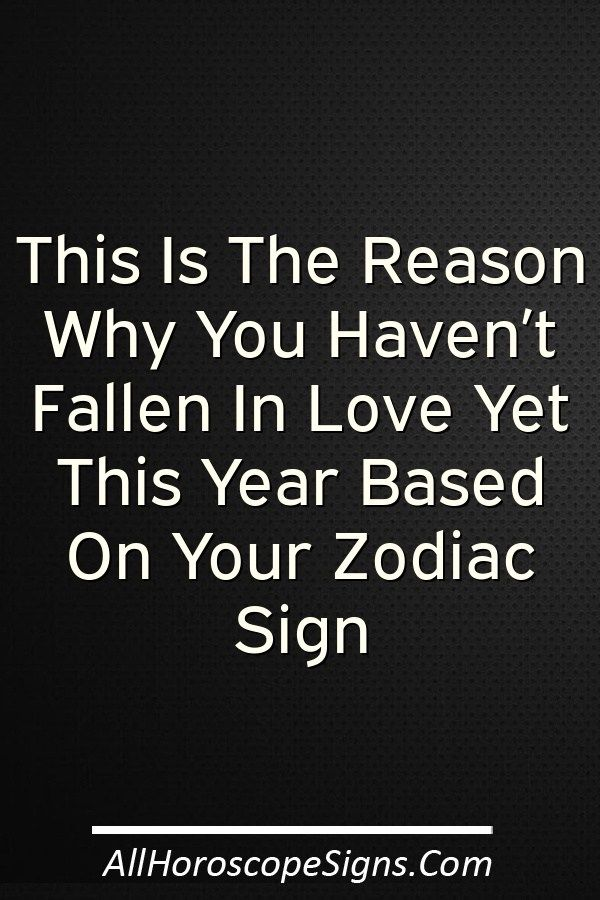 Why youre afraid love based your zodiac sign