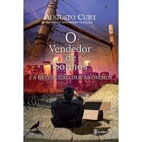O Vendedor de Sonhos e a Revolução dos Anônimos - Augusto Cury - Continuação de o chamado muito legal