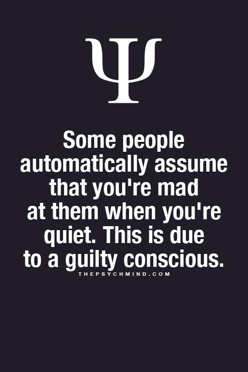 That explains why I get most information off someone when I'm not even angry but just being quiet.