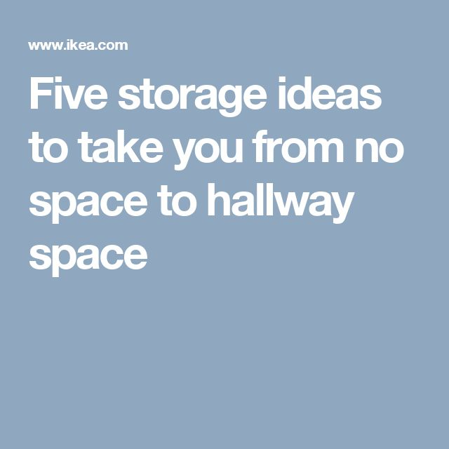 Five storage ideas to take you from no space to hallway space
