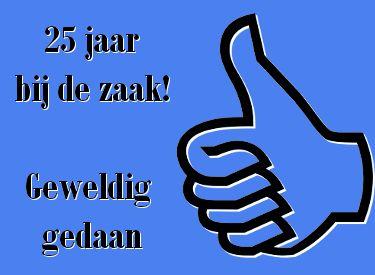leuke 25 jaar in dienst felicitatie plaatjes met tekst van LeukePlaatjesz.nl