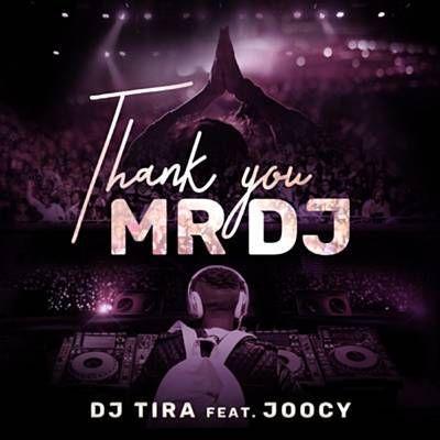 Thank You Mr DJ by DJ Tira on TIDAL
