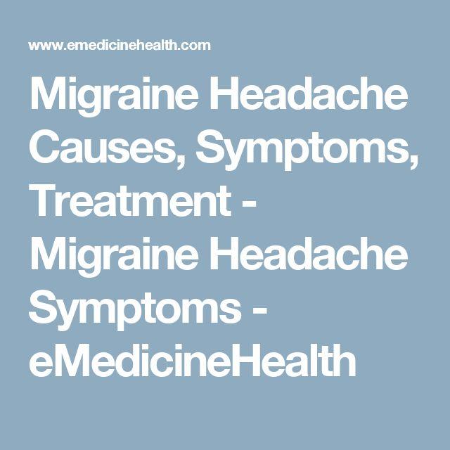 Migraine Headache Causes, Symptoms, Treatment - Migraine Headache Symptoms - eMedicineHealth