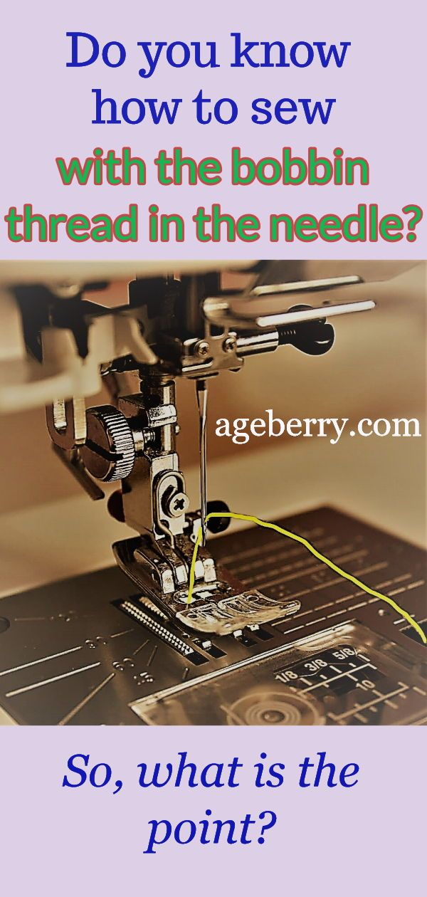 How to sew with the bobbin thread in the needle /sewing tutorial