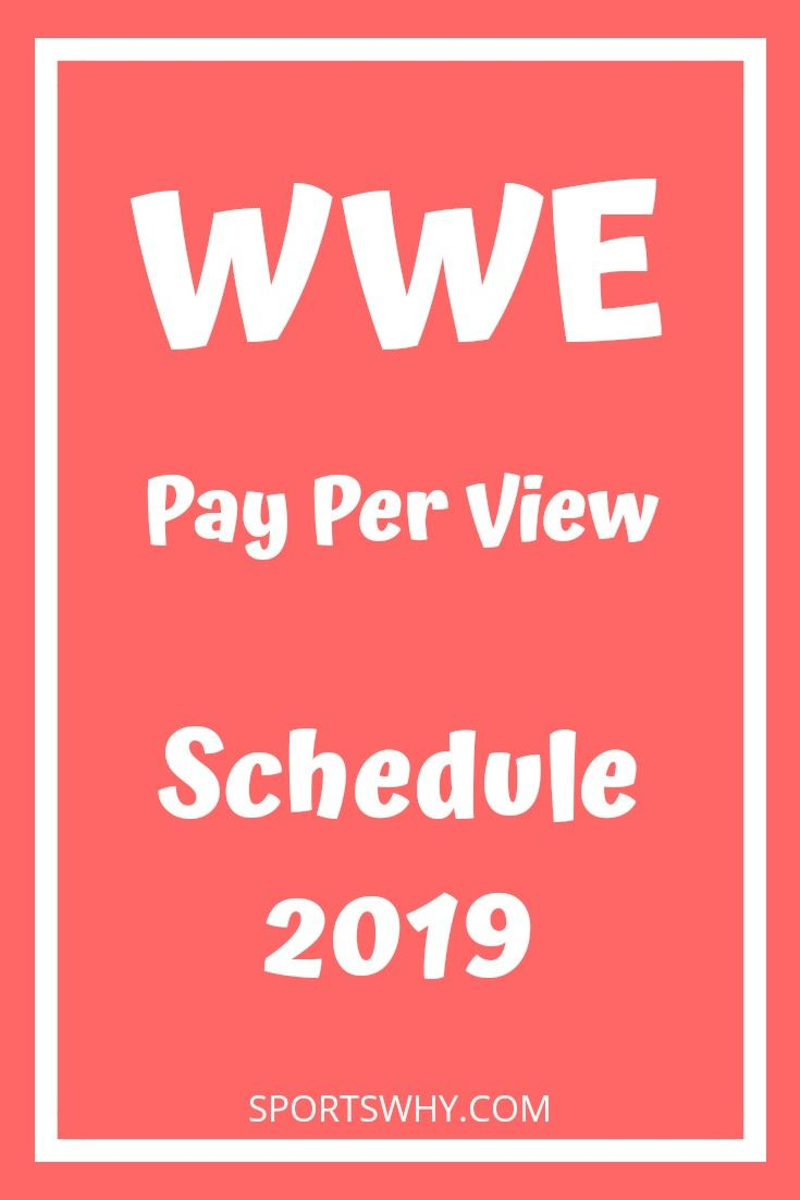 Following is the list for WWE pay per view schedule 2019