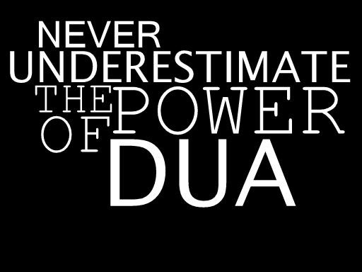 "Dua-  an act of supplication or worship...literally to ask God for something.  Quran 40:60 And your Lord says: ""Call on Me; I will answer your (Prayer)!"""