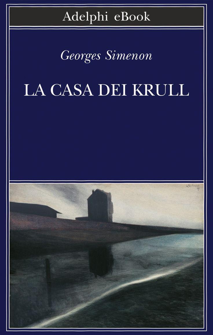 """La casa dei Krull"" Georges Simenon (Adelphi)"