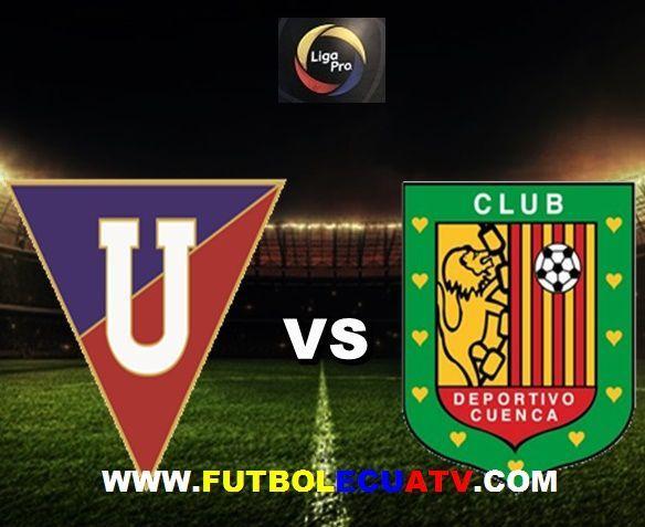 Ver Partido Liga De Quito Vs Deportivo Cuenca En Vivo Sabado 20 De Octubre Del 2018 Jornada 15 Futbolecuatv Futb Deportivo Cuenca Deportes Ver Partido