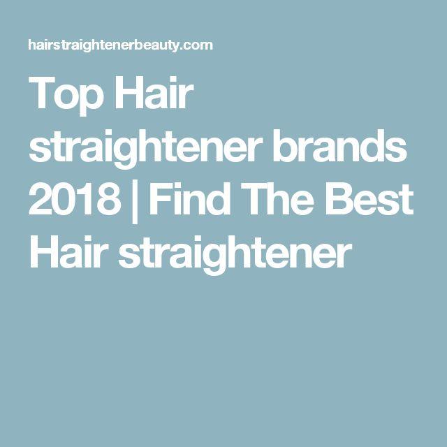 Top Hair straightener brands 2018 | Find The Best Hair straightener