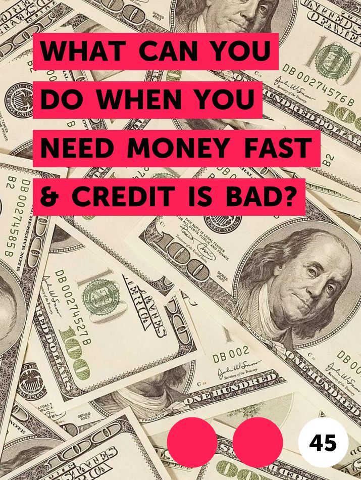 What Can You Do When You Need Money Fast Credit Is Bad In 2020 Need Money Fast Need Money Bankruptcy