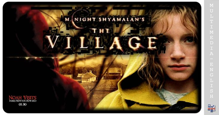 M Night Shyamalan's The Villiage revolves around a desolate town in Pennsylvania. The residents of this town live simply and without the means of a modern world…