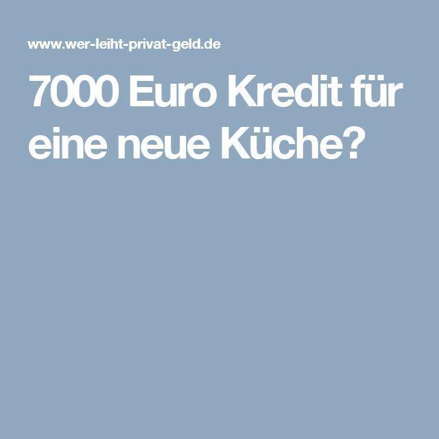7000 Euro Kredit Fur Eine Neue Kuche Eine Euro Fur Kredit Kuche Neue Kredit Finanzen Euro