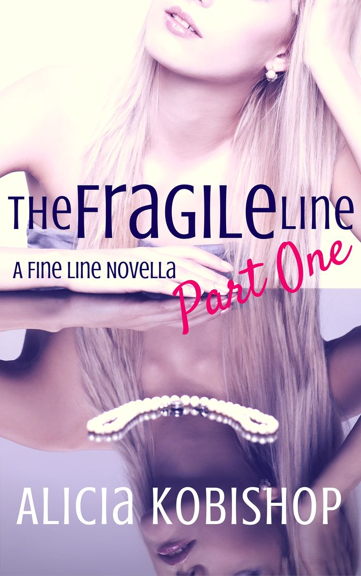 The Fragile Line: Part One By Alicia Kobishop The Perfect Blend Of Heart,  Steam Freeromance
