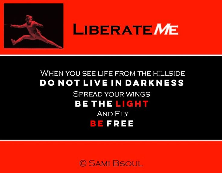 #When you #see #life #from the #hillside Do not #live in #darkness #Spread your #wings Be the #light And #Fly Be #free. #liberateme
