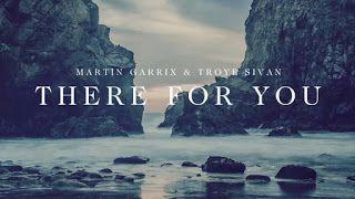 Song Lyrics - Letras Música - Tradução em Português: There For You - Martin Garrix x Troye Sivan