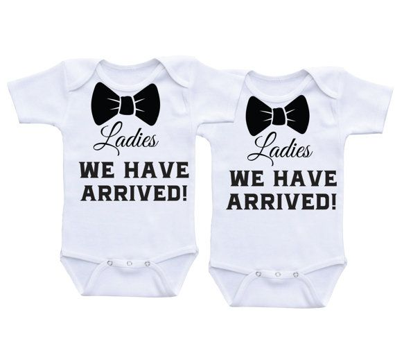 Ladies We have arrived twin onesies twin by DAIICHIBANdesigns